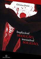 Implacável sedução, inexorável solidão
