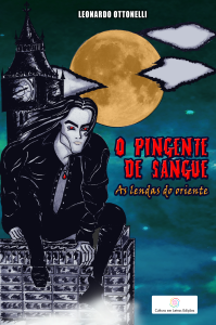 O pingente de sangue, as lendas do oriente Leonardo Ottonelli - Fantasia/Ficção