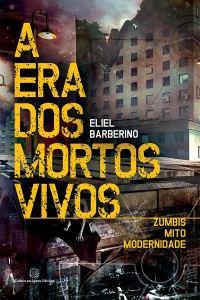 A era dos mortos vivos Eliel Barberino - Não ficção/Ensaio