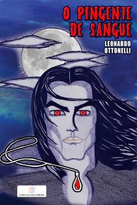 O pingente de sangue Leonardo Ottonelli - Fantasia/ficção